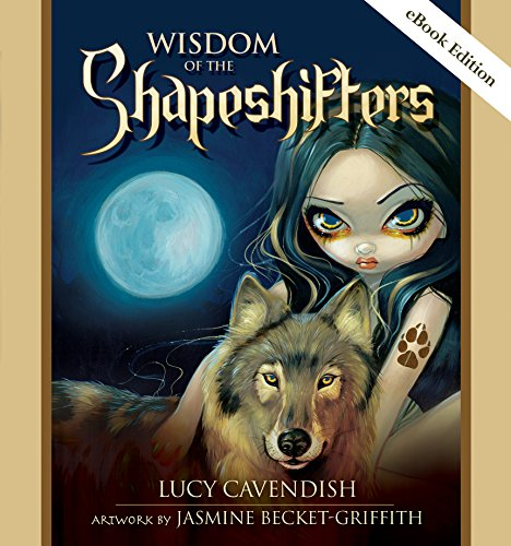 Download Wisdom of the Shapeshifters: An Oracle Book of Mystic Familiars for Times of Transformation & Change Pdf