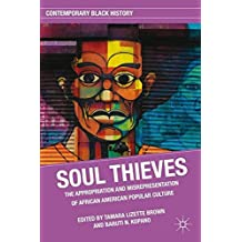 Soul Thieves: The Appropriation and Misrepresentation of African American Popular Culture