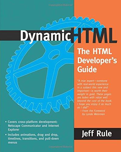 Dynamic HTML: The HTML Developer's Guide (Gem Nh)
