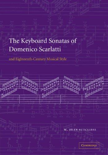 Keyboard Sonatas (The Keyboard Sonatas of Domenico Scarlatti and Eighteenth-Century Musical Style)
