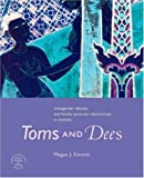 Toms and Dees: Transgender Identity and Female Same-sex Relationships in Thailand (Southeast Asia: Politics, Meaning and Memory)