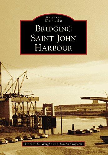 Bridging Saint John Harbour (Historic Canada)