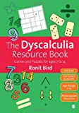 The Dyscalculia Resource Book : Games and Puzzles for Ages 7 to 14, Bird, Ronit, 1446201678