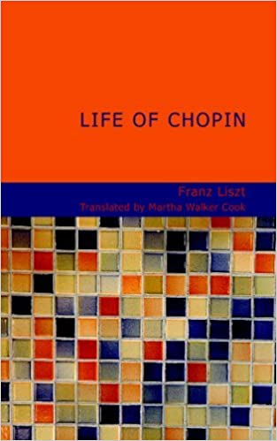 Book Life of Chopin by Franz Liszt (2007-12-05)