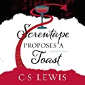 Screwtape Proposes a Toast Audiobook by C. S. Lewis Narrated by Peter Noble