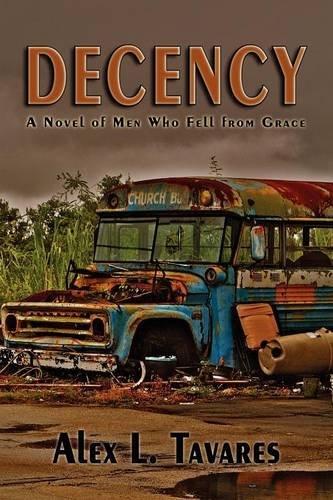 Decency, A Novel Of Men Who Fell From Grace