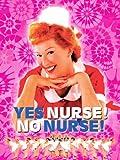 Yes Nurse! No Nurse! (English Subtitled)