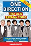 img - for One Direction: Test Your Super-Fan Status: Packed with Puzzles, Quizzes, Crosswords, and More book / textbook / text book