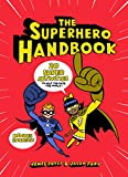 The Superhero Handbook: 20 Super Activities to Help You Save the World!