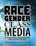 Race Gender Class and Media : Studying Mass Communication and Multiculturalism, Bramlett-Solomon, Sharon and Delgado, Carstarphen, 1465237992