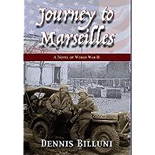 Journey to Marseilles: A Novel of WW II