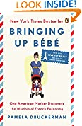 #6: Bringing Up Bébé: One American Mother Discovers the Wisdom of French Parenting (now with Bébé Day by Day: 100 Keys to French Parenting)