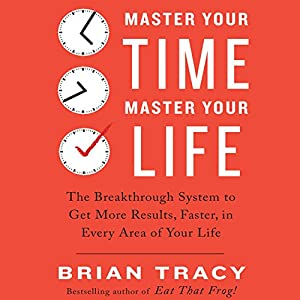 Master Your Time, Master Your Life Audiobook