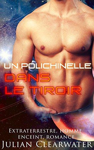 Extraterrestre, homme enceint, romance: Un polichinelle dans le tiroir (Romance Gay Grossesse) (French Edition)