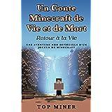 Un Conte Minecraft de Vie et de Mort: Retour à la Vie (French Edition)