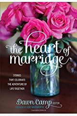 The Heart of Marriage: Stories That Celebrate the Adventure of Life Together Hardcover