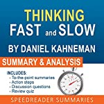 Thinking Fast and Slow, by Daniel Kahneman: An Action Steps Summary and Analysis | SpeedReader Summaries