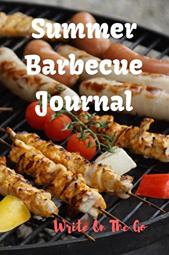 Gem Rub - Summer Barbecue Journal: Good Days Start With Love and Gratitude. Treasure your good moments in your life and keep them as a   beautiful gems which never fade away. Write on the go