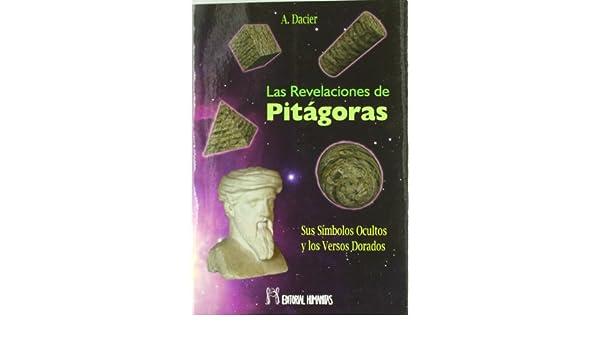 las revelaciones de pitagoras sus simbolos ocultos y los ...