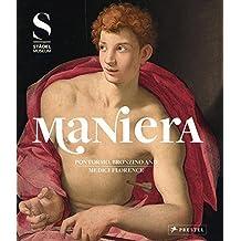 Maniera: Pontormo, Bronzino and Medici Florence