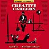 Military Veterans in Creative Careers: Interviews with Our Nation's Heroes: Creative Mentor, Book 3