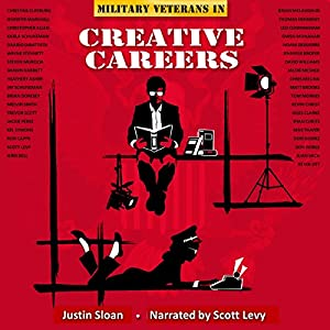Military Veterans in Creative Careers: Interviews with Our Nation's Heroes Audiobook