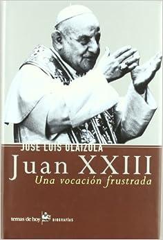 Juan XXIII - Una Vocacion Frustrada