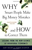 img - for Why Smart People Make Big Money Mistakes and How to Correct Them: Lessons from the New Science of Behavioural Economics by Gary Belsky, Thomas Gilovich (2000) Paperback book / textbook / text book