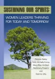Sustaining Our Spirits : Women Leaders Thriving for Today and Tomorrow, Bailey, Darlyne, 0871013827