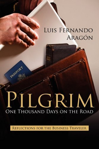 Download By Luis Fernando Aragon: Pilgrim: One Thousand Days on the Road ebook