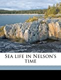 Sea Life in Nelson's Time, John Masefield, 1178457052