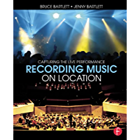 Recording Music on Location: Capturing the Live Performance (English Edition)