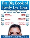 The Big Book of Family Eye Care, Joseph DiGirolamo, 1591202779