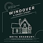Windover: A Ghost Story | Brita Bradbury,Cherry Cookson - director,Malcolm Thorp - editor
