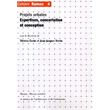 Cahiers Ramau, no 04: Projets urbains: expertise, concentra-