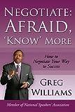 Negotiate: Afraid 'Know' More, Greg Williams, 1434319482