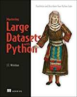 Mastering Large Datasets with Python Front Cover