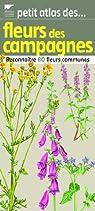 Petit atlas des fleurs des campagnes : Reconnaître 80 fleurs communes par Trotignon