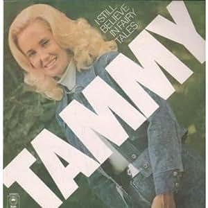 Tammy Wynette I Still Believe In Fairy Tales Amazon