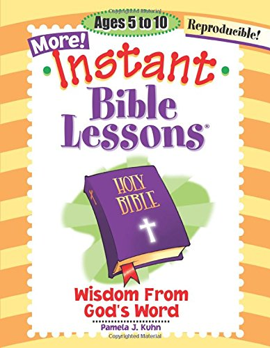 More Instant Bible Lessons: Wisdom from God's Word
