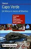 Capo Verde. Un'Africa in mezzo all'Atlantico. Ediz. illustrata
