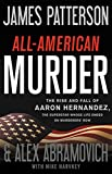 #5: All-American Murder: The Rise and Fall of Aaron Hernandez, the Superstar Whose Life Ended on Murderers' Row