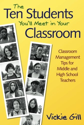 The Ten Students You′ll Meet in Your Classroom: Classroom Management Tips for Middle and High School Teachers