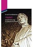 Haskell: Eine Einführung für Objektorientierte: Eine Einführung für Objektorientierte