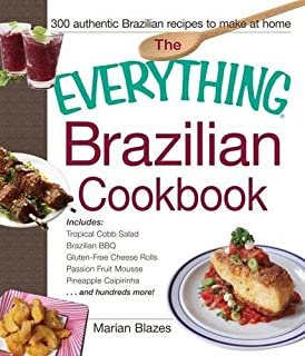 The brazilian kitchen 100 classic and creative recipes for the home the everything brazilian cookbook includes tropical cobb salad brazilian bbq gluten free forumfinder
