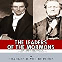 The Leaders of the Mormons: The Lives and Legacies of Joseph Smith and Brigham Young Audiobook by  Charles River Editors Narrated by Michael Gilboe