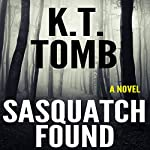 Sasquatch Found: Sasquatch Series, Book 2 | K.T. Tomb