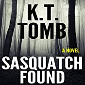 Sasquatch Found : Sasquatch Series, Book 2 | K.T. Tomb
