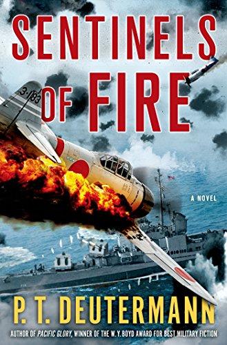 Sentinels of Fire: A Novel (P. T. Deutermann WWII ()