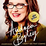 I Didn't See That Coming | Andrea Begley